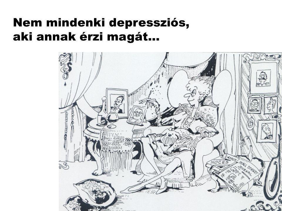 Bármely életkorban jelentkezhet 20-30 évesek Értelmiség betegsége Kóros szorongás: A depresszió