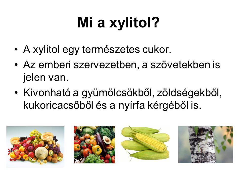 Mi a xylitol? A xylitol egy természetes cukor. Az emberi szervezetben, a szövetekben is jelen van. Kivonható a gyümölcsökből, zöldségekből, kukoricacs