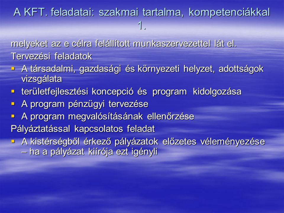 A KFT. feladatai: szakmai tartalma, kompetenciákkal 1. A KFT. feladatai: szakmai tartalma, kompetenciákkal 1. melyeket az e célra felállított munkasze