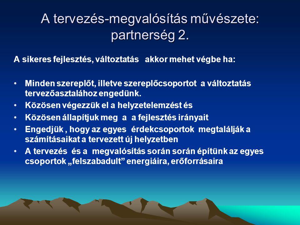 A tervezés-megvalósítás művészete: partnerség 2.