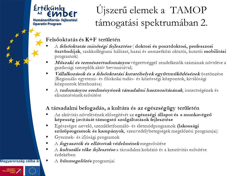 Újszerű elemek a TAMOP támogatási spektrumában 2.