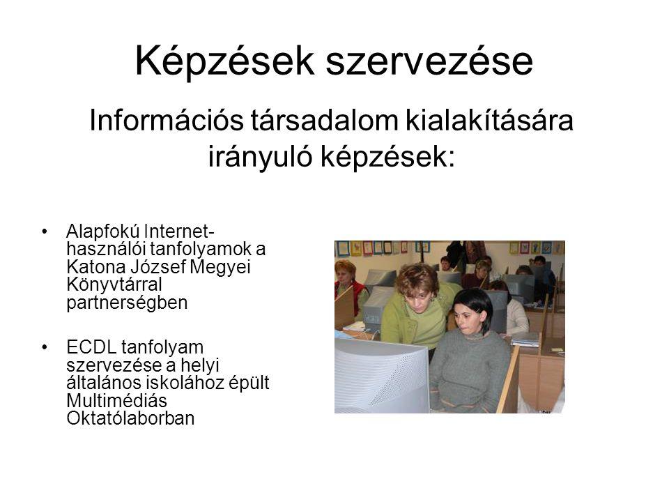 Képzések szervezése Alapfokú Internet- használói tanfolyamok a Katona József Megyei Könyvtárral partnerségben ECDL tanfolyam szervezése a helyi általá