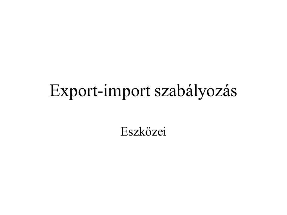 Export-import szabályozás Eszközei