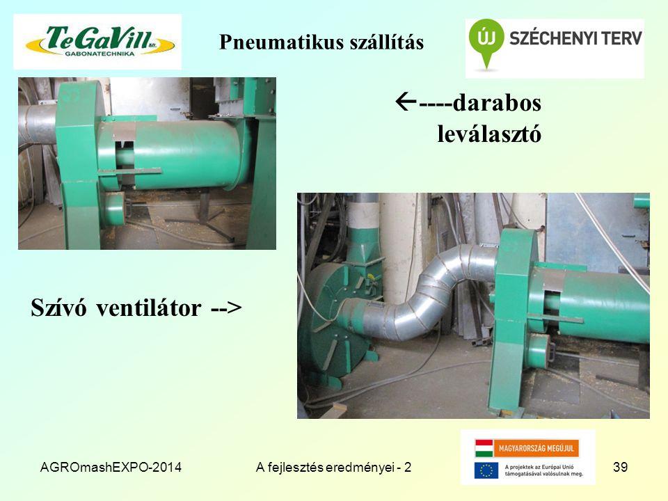 Pneumatikus szállítás Szívó ventilátor --> AGROmashEXPO-2014A fejlesztés eredményei - 239  ----darabos leválasztó