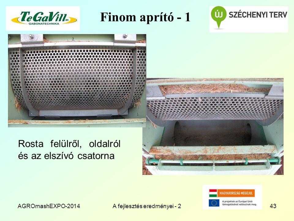Finom aprító - 1 Rosta felülről, oldalról és az elszívó csatorna AGROmashEXPO-2014A fejlesztés eredményei - 243