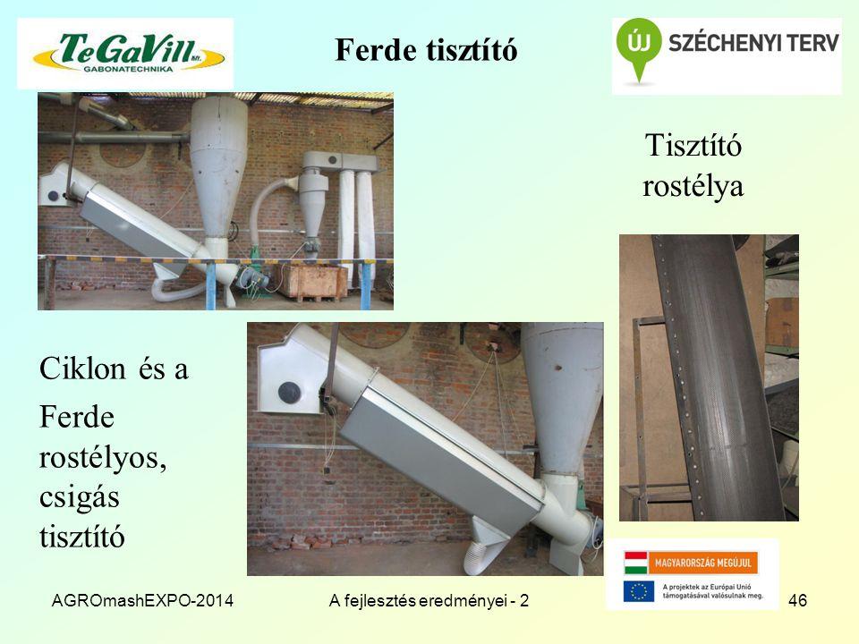 Ferde tisztító Tisztító rostélya AGROmashEXPO-2014A fejlesztés eredményei - 246 Ciklon és a Ferde rostélyos, csigás tisztító