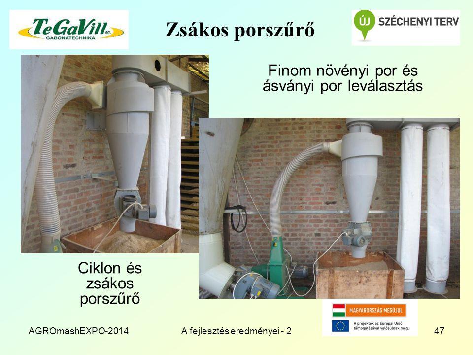 AGROmashEXPO-2014A fejlesztés eredményei - 247 Zsákos porszűrő Finom növényi por és ásványi por leválasztás Ciklon és zsákos porszűrő