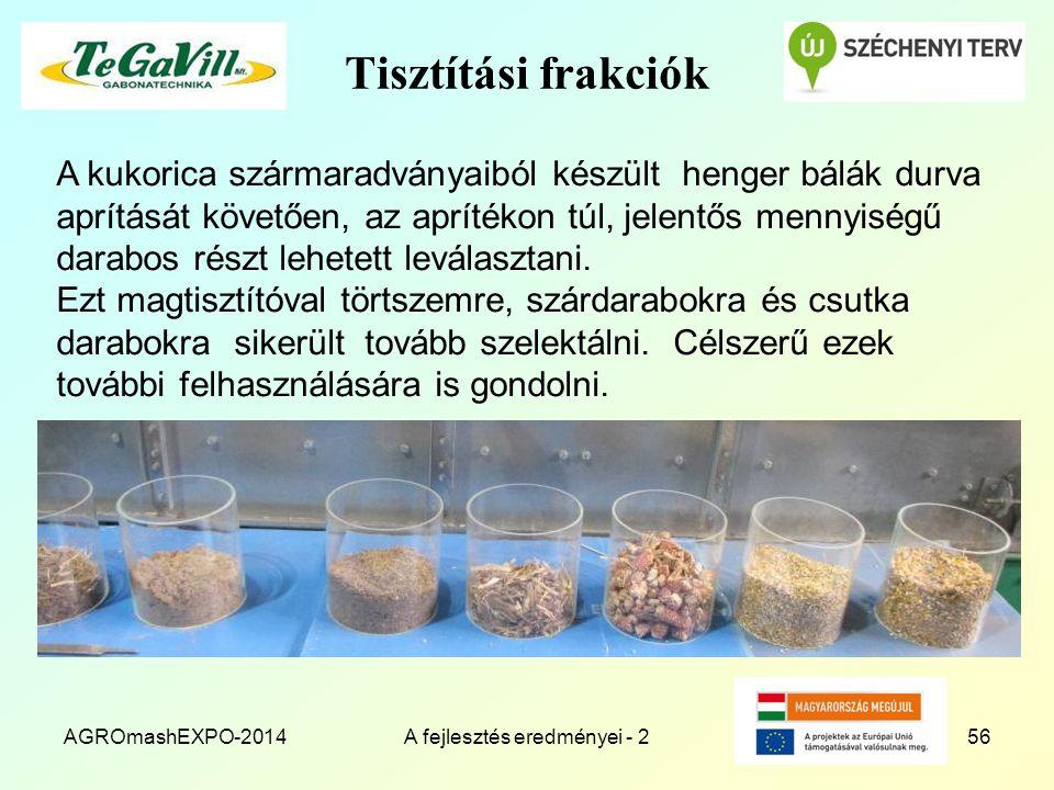 Tisztítási frakciók AGROmashEXPO-2014A fejlesztés eredményei - 256 A kukorica szármaradványaiból készült henger bálák durva aprítását követően, az apr