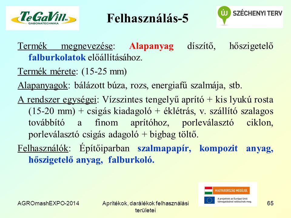 AGROmashEXPO-2014Aprítékok, darálékok felhasználási területei 65 Felhasználás-5 Termék megnevezése: Alapanyag díszítő, hőszigetelő falburkolatok előál
