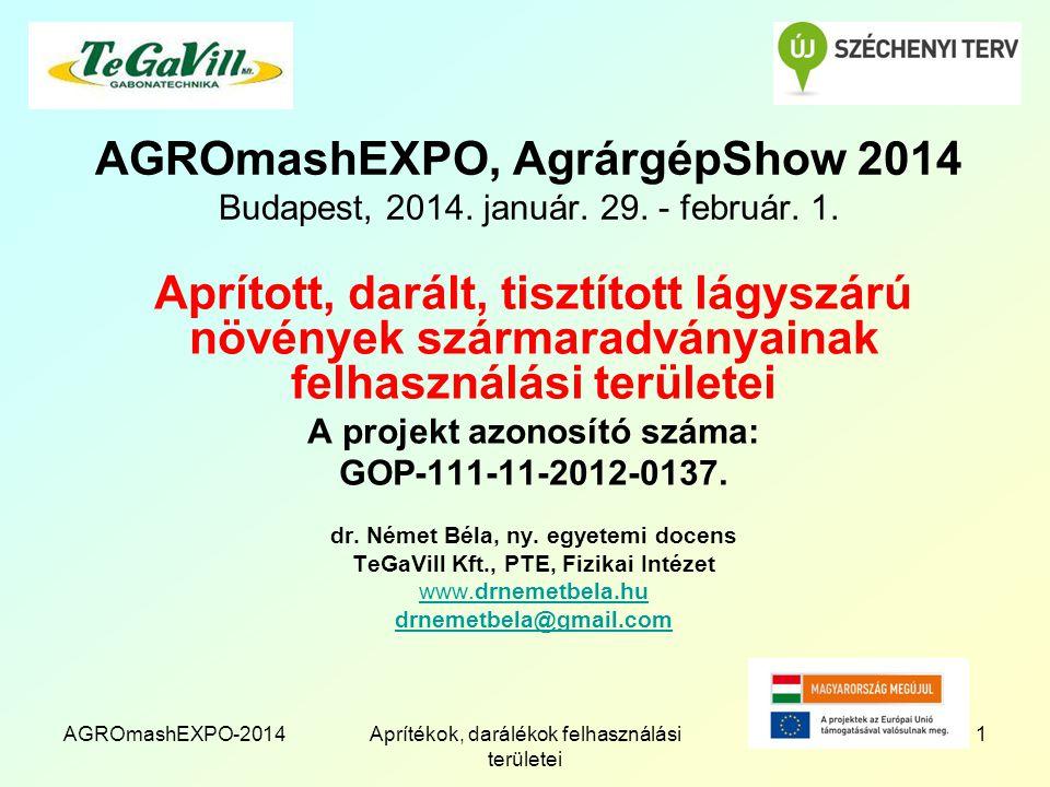 AGROmashEXPO-2014Aprítékok, darálékok felhasználási területei 1 AGROmashEXPO, AgrárgépShow 2014 Budapest, 2014.