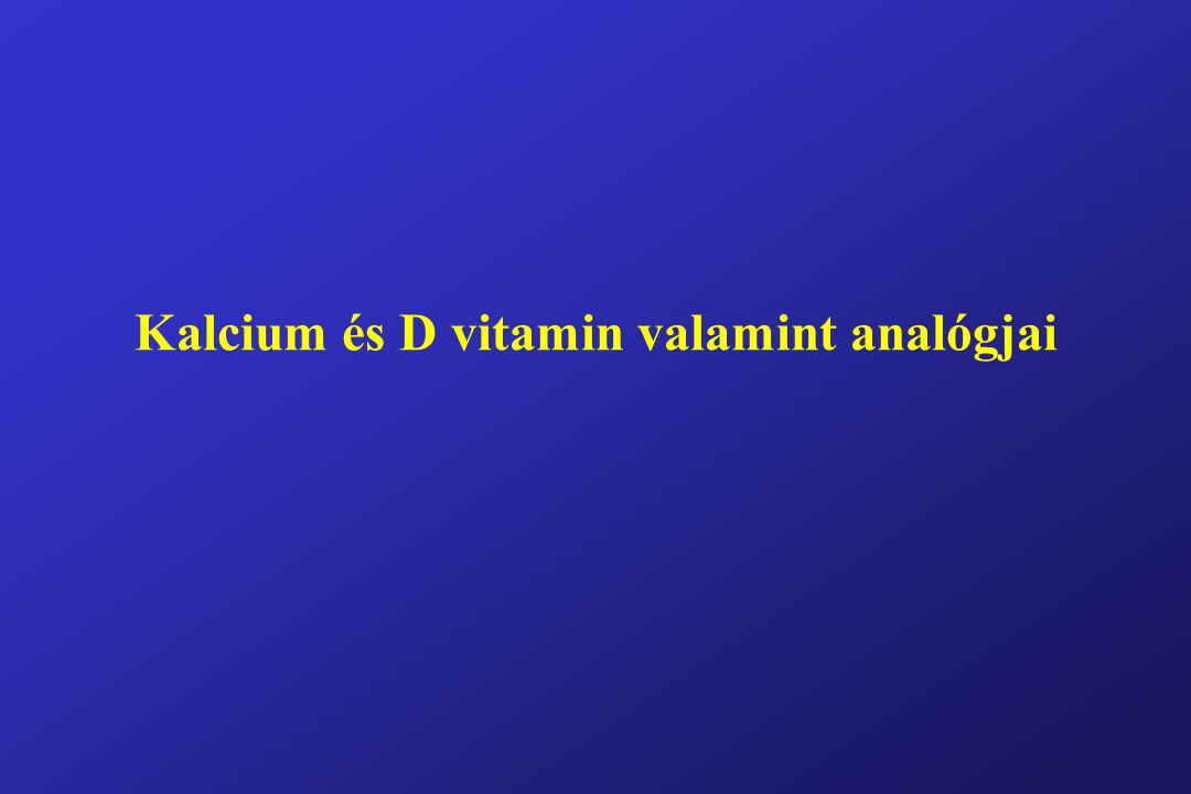 Kalcium és D vitamin valamint analógjai