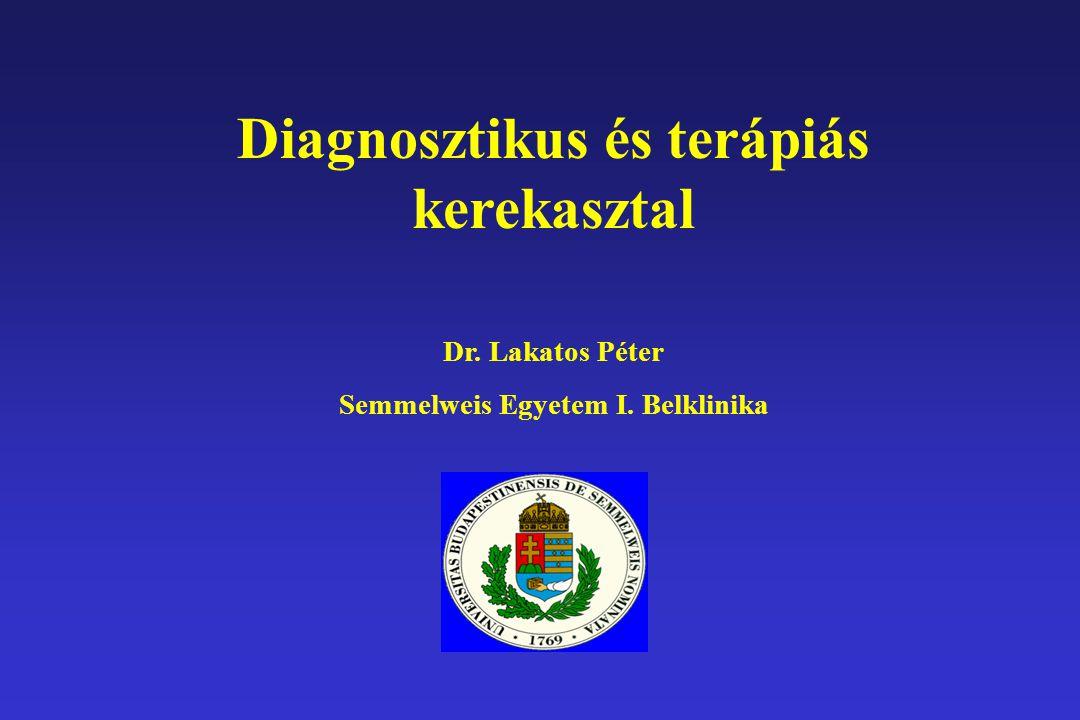 Diagnosztikus és terápiás kerekasztal Dr. Lakatos Péter Semmelweis Egyetem I. Belklinika