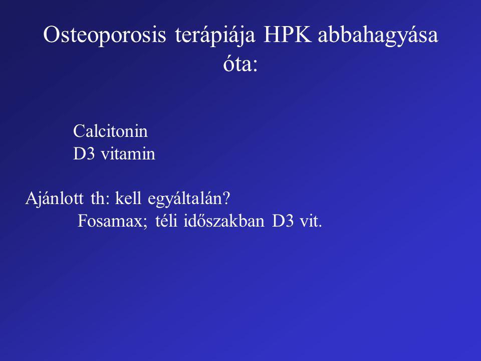 Osteoporosis terápiája HPK abbahagyása óta: Calcitonin D3 vitamin Ajánlott th: kell egyáltalán.