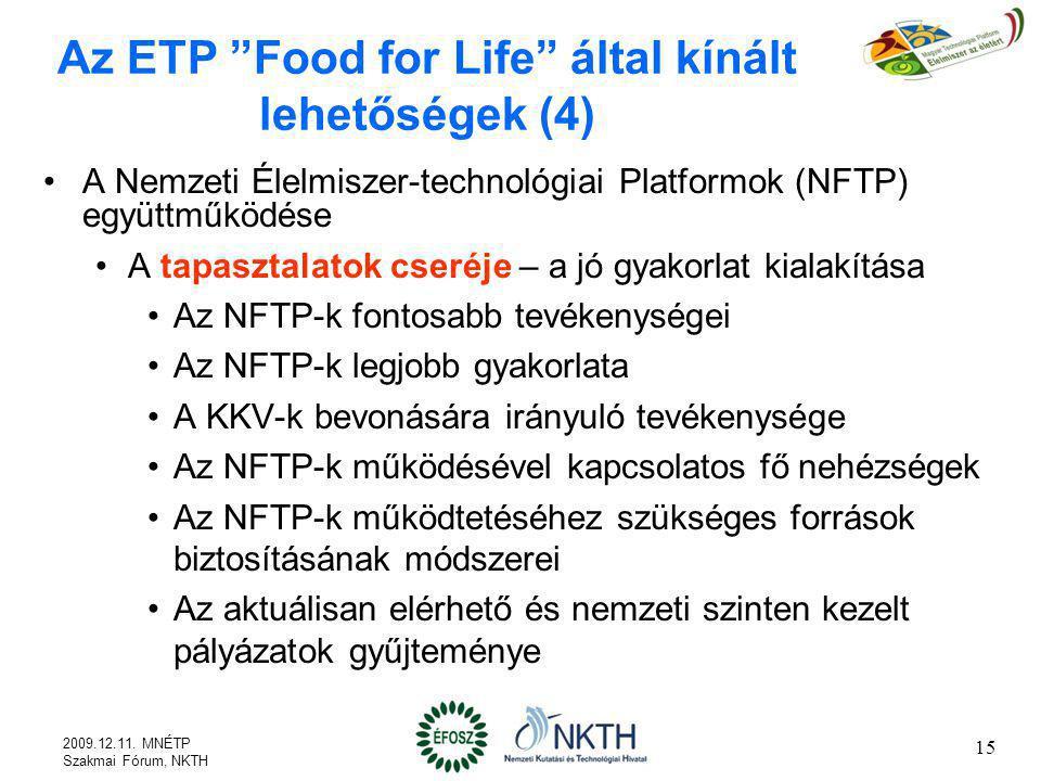 """Az ETP """"Food for Life"""" által kínált lehetőségek (4) A Nemzeti Élelmiszer-technológiai Platformok (NFTP) együttműködése A tapasztalatok cseréje – a jó"""