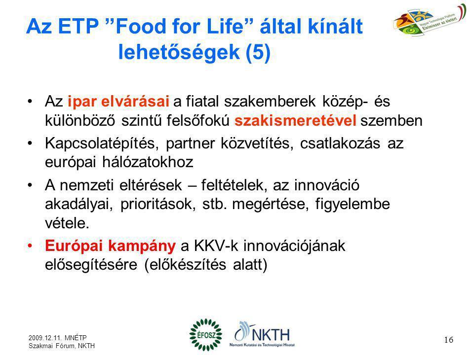 """Az ETP """"Food for Life"""" által kínált lehetőségek (5) Az ipar elvárásai a fiatal szakemberek közép- és különböző szintű felsőfokú szakismeretével szembe"""