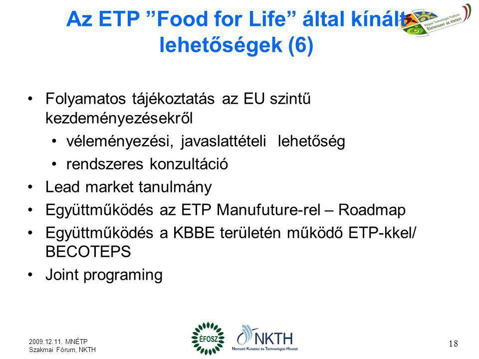 """Az ETP """"Food for Life"""" által kínált lehetőségek (6) Folyamatos tájékoztatás az EU szintű kezdeményezésekről véleményezési, javaslattételi lehetőség re"""