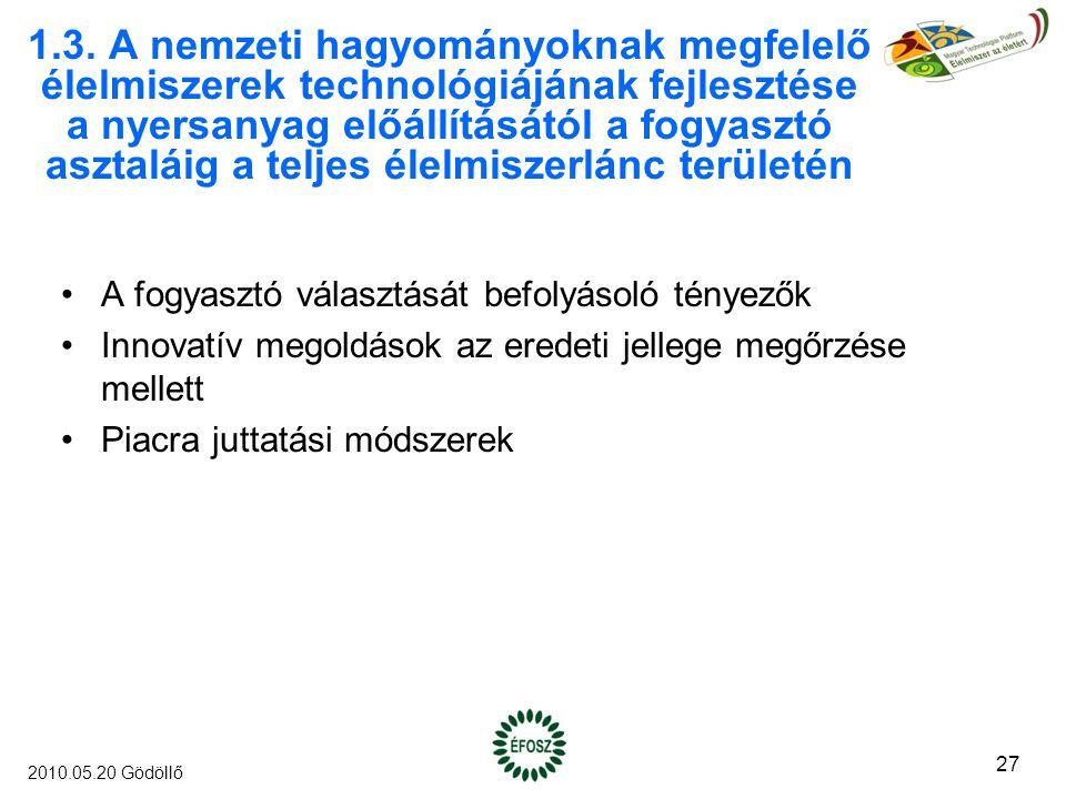1.3. A nemzeti hagyományoknak megfelelő élelmiszerek technológiájának fejlesztése a nyersanyag előállításától a fogyasztó asztaláig a teljes élelmisze