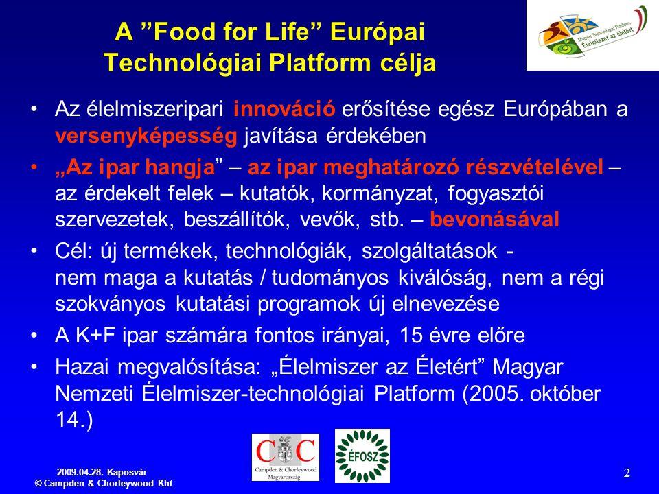 """2009.04.28. Kaposvár © Campden & Chorleywood Kht 2 A """"Food for Life"""" Európai Technológiai Platform célja Az élelmiszeripari innováció erősítése egész"""