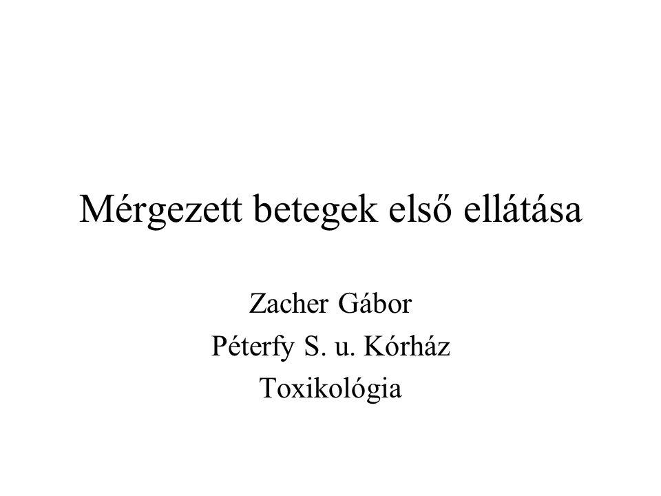 Mérgezett betegek első ellátása Zacher Gábor Péterfy S. u. Kórház Toxikológia
