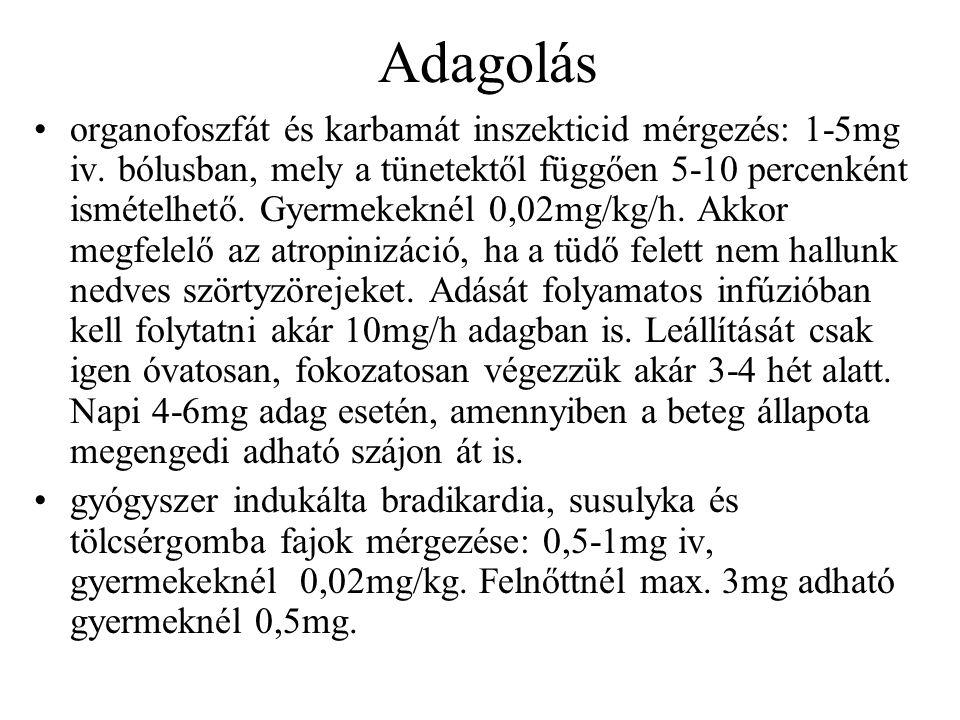 Adagolás organofoszfát és karbamát inszekticid mérgezés: 1-5mg iv.