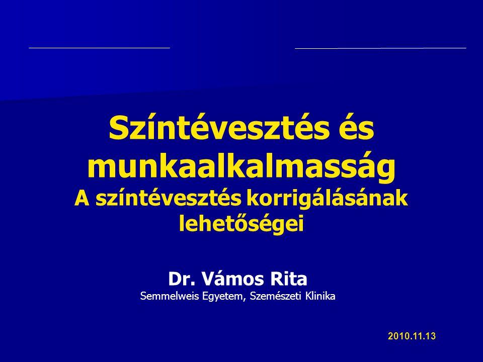 Dr. Vámos Rita Semmelweis Egyetem, Szemészeti Klinika Színtévesztés és munkaalkalmasság A színtévesztés korrigálásának lehetőségei 2010.11.13