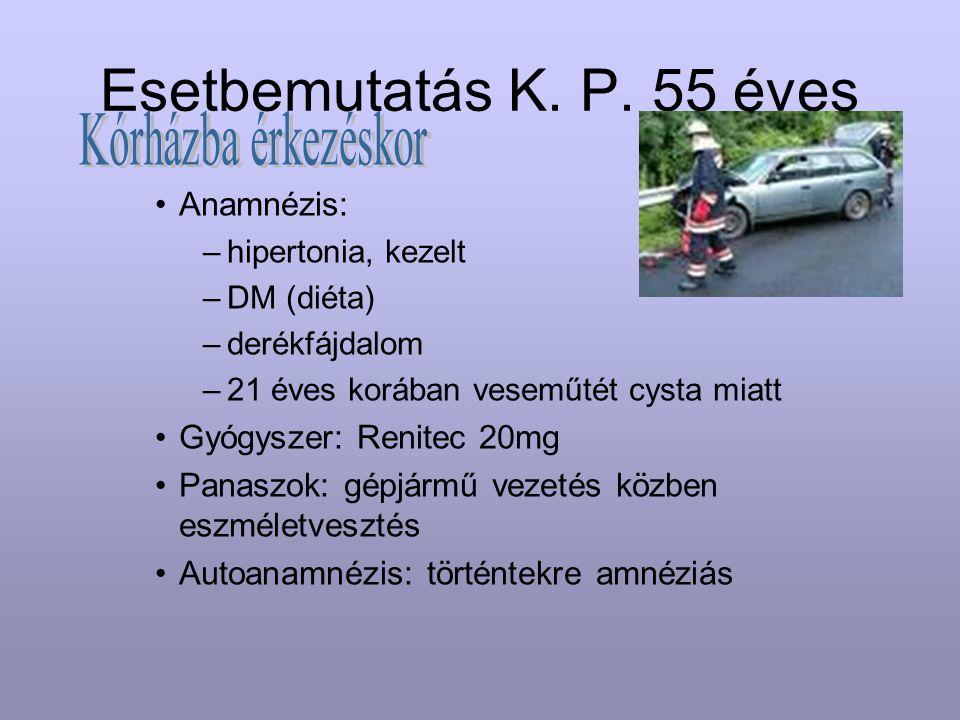 Esetbemutatás K. P. 55 éves Anamnézis: –hipertonia, kezelt –DM (diéta) –derékfájdalom –21 éves korában veseműtét cysta miatt Gyógyszer: Renitec 20mg P