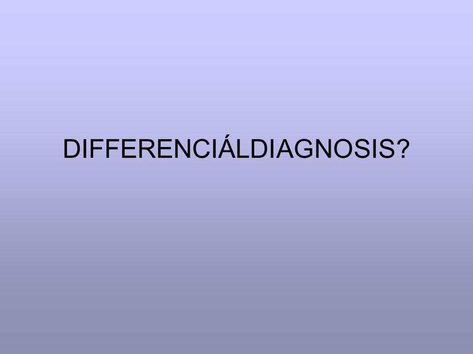 DIFFERENCIÁLDIAGNOSIS?