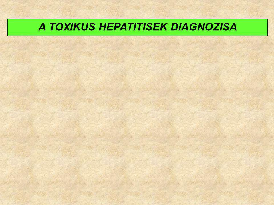 A TOXIKUS HEPATITISEK DIAGNOZISA