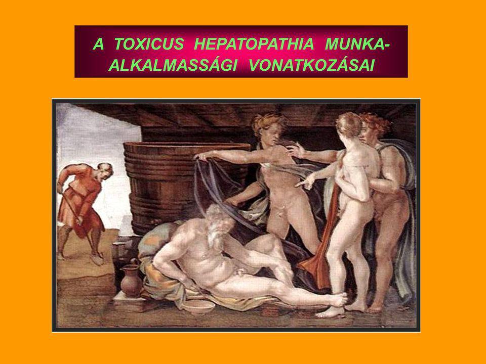A TOXICUS HEPATOPATHIA MUNKA- ALKALMASSÁGI VONATKOZÁSAI