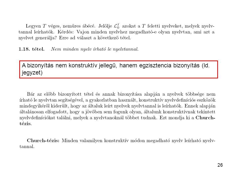 26 A bizonyítás nem konstruktív jellegű, hanem egzisztencia bizonyítás (ld. jegyzet)