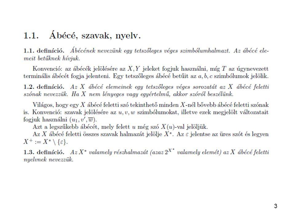 34 A példa szabályai: S → ABc AA; B → CC; A →ε a; C→ε b Továbbá, mint láttuk, H= {A, B, C, S} Az új szabályrendszer bővítése a réginek.