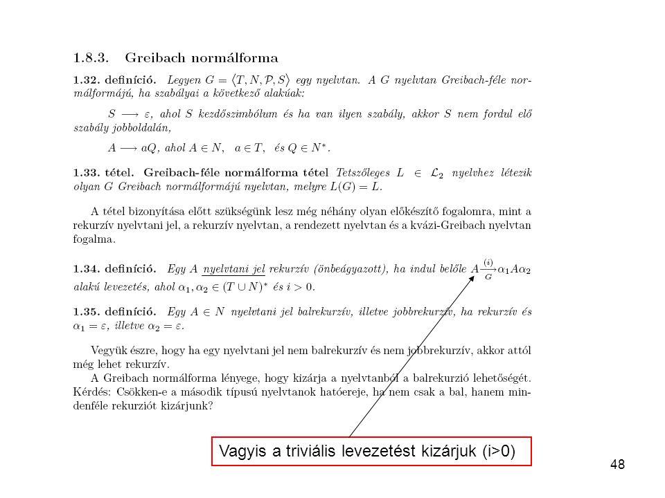 48 Vagyis a triviális levezetést kizárjuk (i>0)