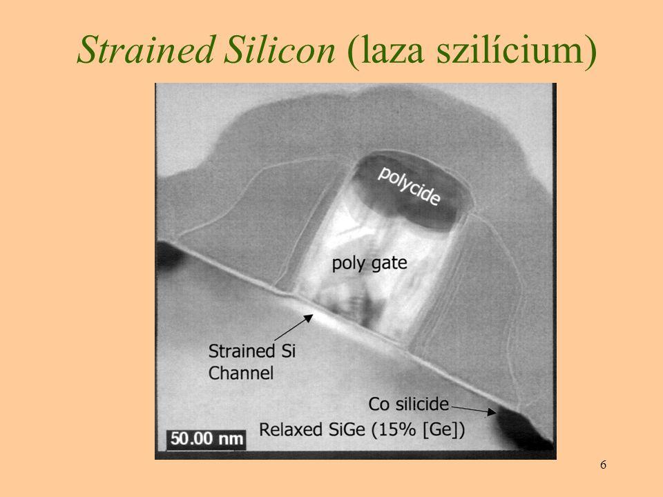 7 E lazább szerkezetű, módosított szilíciumon a kisebb ellenállásnak köszönhetően 70%-kal gyorsabban áramolnak keresztül az elektronok !!.