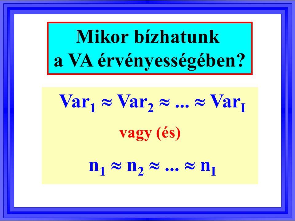  Különböző mintaelemszámok  Különböző mintaszórások Mikor alkalmazzunk robusztus VA-t?