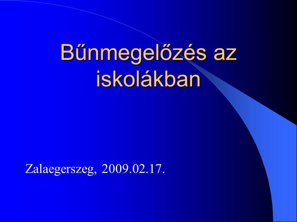 Bűnmegelőzés az iskolákban Zalaegerszeg, 2009.02.17.
