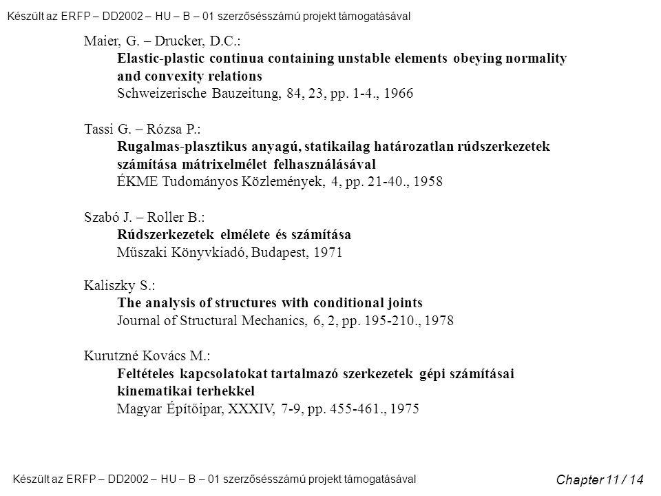 Készült az ERFP – DD2002 – HU – B – 01 szerzősésszámú projekt támogatásával Chapter 11 / 14 Maier, G.
