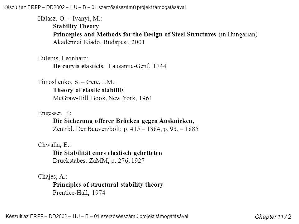 Készült az ERFP – DD2002 – HU – B – 01 szerzősésszámú projekt támogatásával Chapter 11 / 2 Halasz, O.