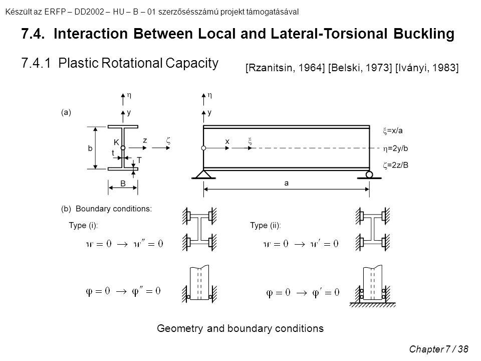 Készült az ERFP – DD2002 – HU – B – 01 szerzősésszámú projekt támogatásával Chapter 7 / 38 7.4. Interaction Between Local and Lateral-Torsional Buckli