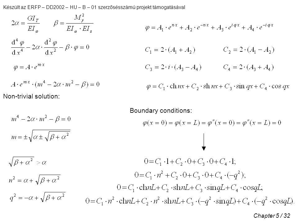 Készült az ERFP – DD2002 – HU – B – 01 szerzősésszámú projekt támogatásával Chapter 5 / 32 Non-trivial solution: Boundary conditions: