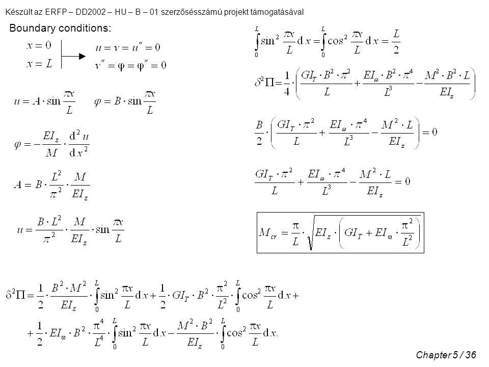 Készült az ERFP – DD2002 – HU – B – 01 szerzősésszámú projekt támogatásával Chapter 5 / 36 Boundary conditions: