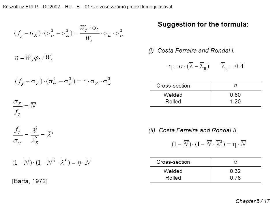 Készült az ERFP – DD2002 – HU – B – 01 szerzősésszámú projekt támogatásával Chapter 5 / 47 [Barta, 1972] Suggestion for the formula: (i) Costa Ferreira and Rondal I.