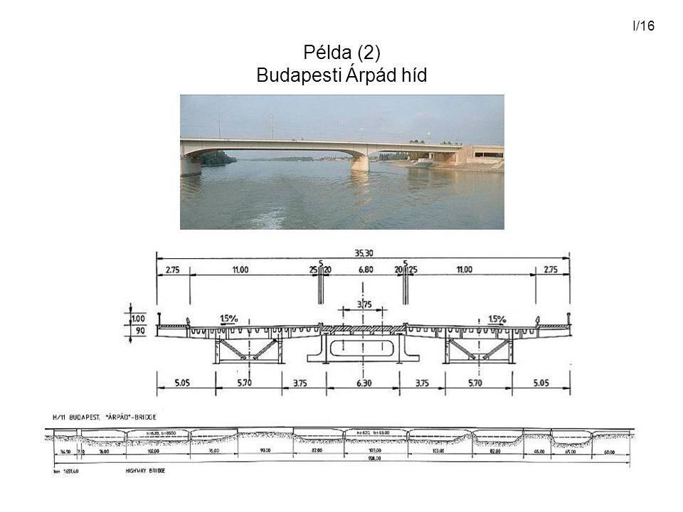I/16 Példa (2) Budapesti Árpád híd