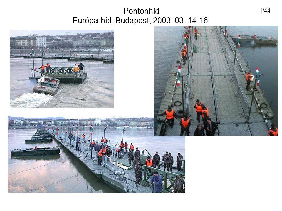 I/44 Pontonhíd Európa-híd, Budapest, 2003. 03. 14-16.
