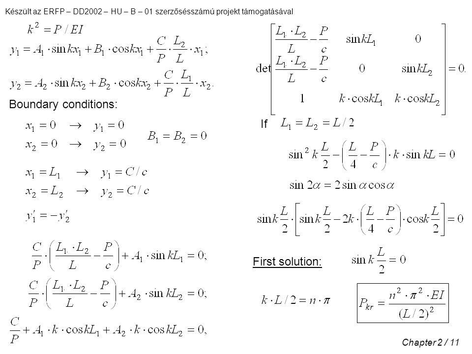 Készült az ERFP – DD2002 – HU – B – 01 szerzősésszámú projekt támogatásával Chapter 2 / 11 Boundary conditions: If First solution: