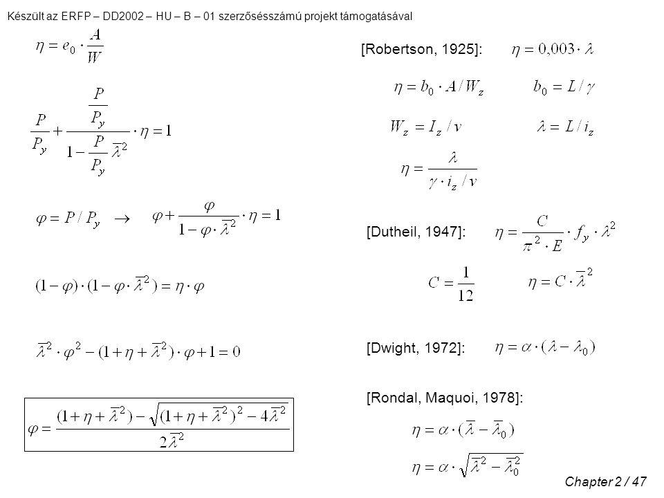 Készült az ERFP – DD2002 – HU – B – 01 szerzősésszámú projekt támogatásával Chapter 2 / 47 [Robertson, 1925]: [Dutheil, 1947]: [Dwight, 1972]: [Rondal, Maquoi, 1978]: