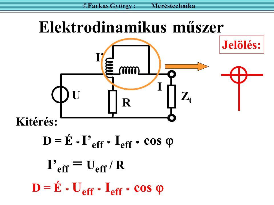 3 fázisú rendszer ha nincs 0 vezető ©Farkas György : Méréstechnika P a = (U 1 - U 3 ) I 1 U1U1 U2U2 U3U3 P b = (U 2 - U 3 ) I 2 - I 3 = I 1 + I 2 P a + P b = U 1 I 1 + U 2 I 2 - U 3 ( I 1 + I 2 ) = P 1 + P 2 + P 3