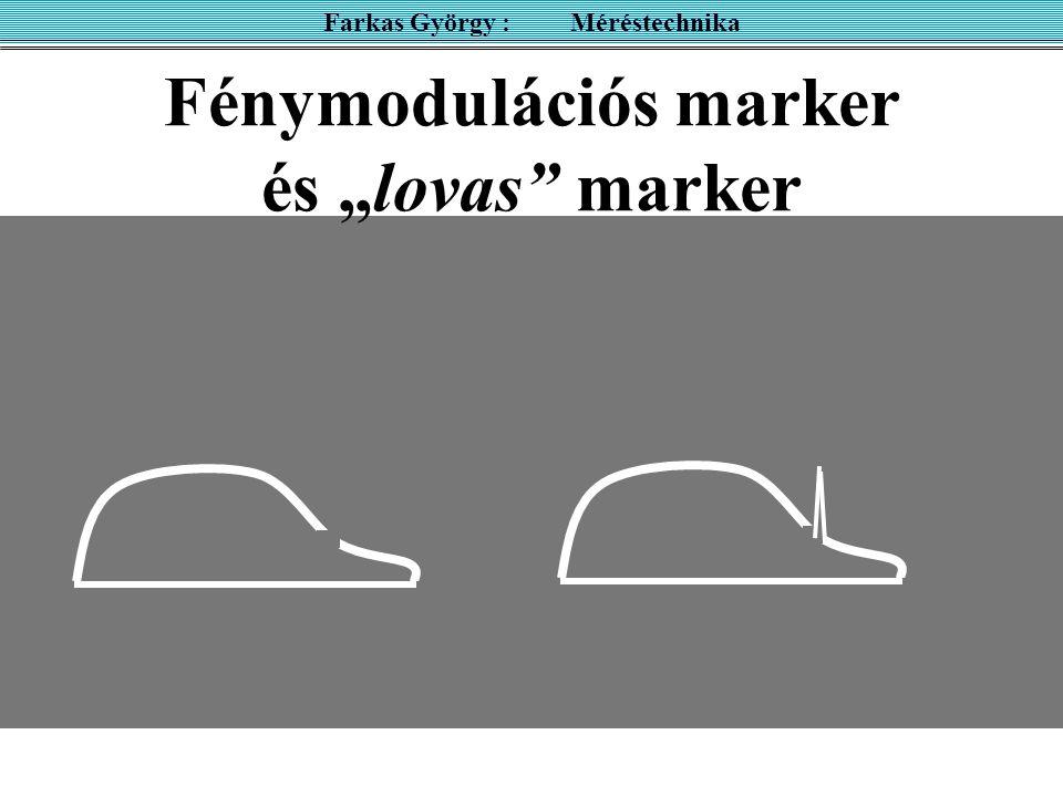 """Fénymodulációs marker és """"lovas marker Farkas György : Méréstechnika"""