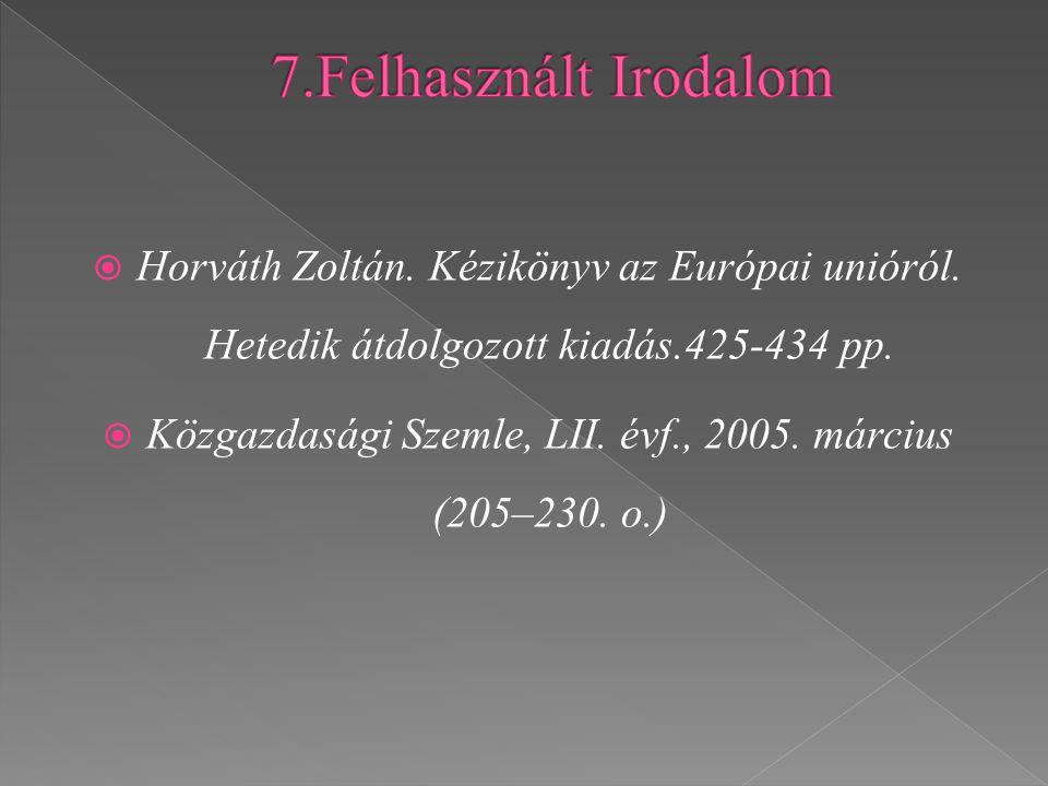  Horváth Zoltán. Kézikönyv az Európai unióról. Hetedik átdolgozott kiadás.425-434 pp.