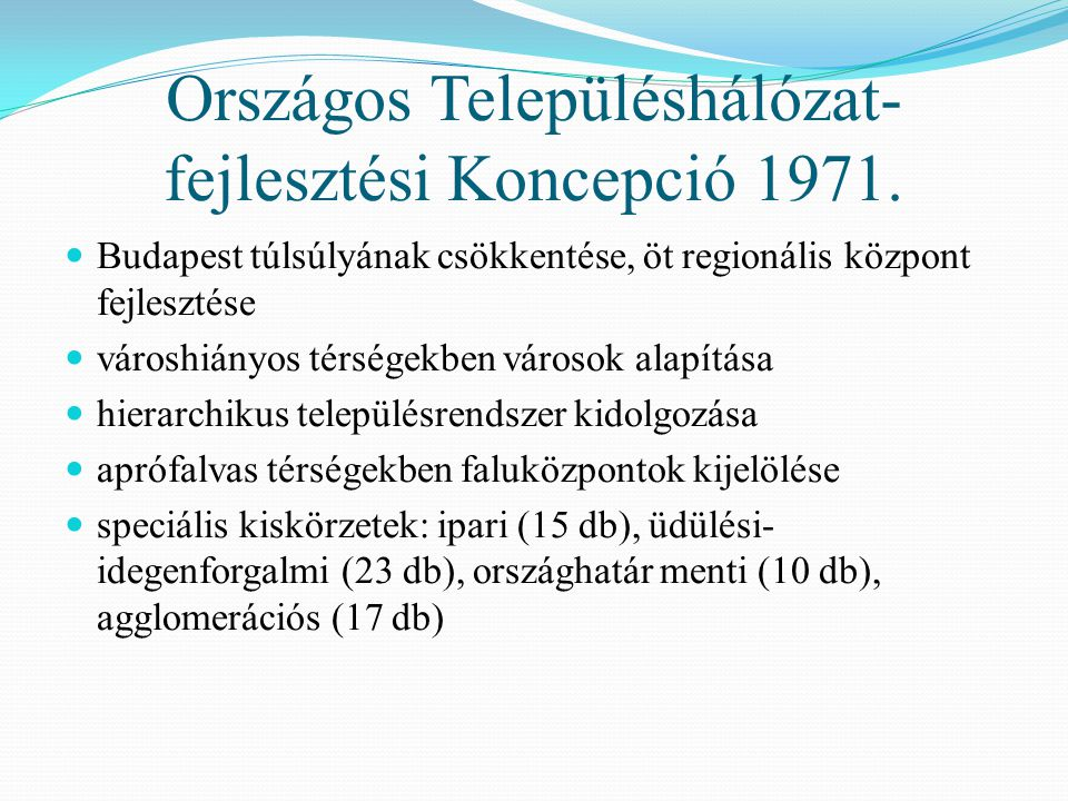 Országos Településhálózat- fejlesztési Koncepció 1971. Budapest túlsúlyának csökkentése, öt regionális központ fejlesztése városhiányos térségekben vá