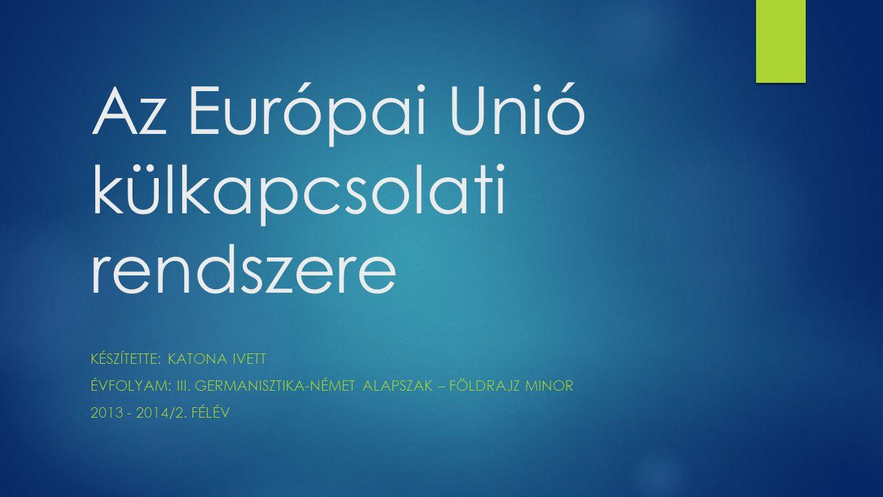 1.Az európai integráció mozgatórugói és a világgazdasági verseny  2.